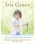 Buchumschlag Arabella Carter-Johnson: Iris Grace